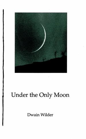 Dwain Wilder Under the Only Moon